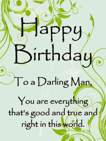 To A Darling Man Happy Birthday Card For Him Birthday Greeting