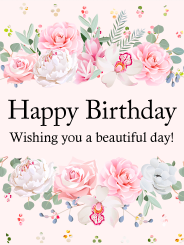 Wishing You A Beautiful Day Happy Birthday Card Birthday