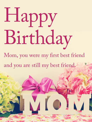 You Are My Best Friend Happy Birthday Card For Mom Birthday